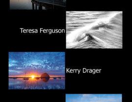 """""""BETWEEN THE TIDES"""" Featured Artist GROUP Show:  KERRY DRAGER, TERESA FERGUSON, GREG SIRAGUSA, DOMINIC HARTMAN"""
